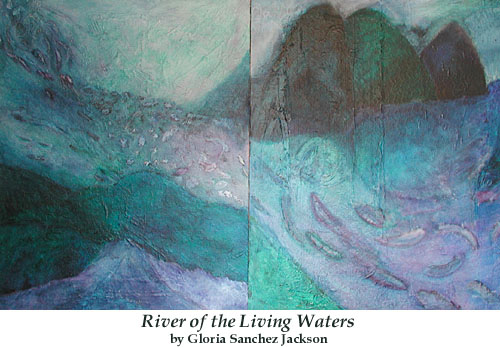 River of the Living Waters - by Gloria Sanchez Jackson